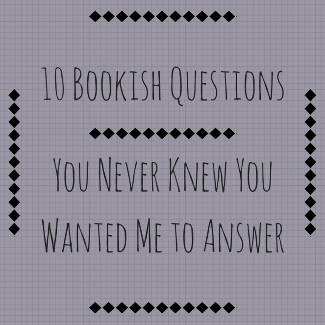 10 Bookish Questions.png