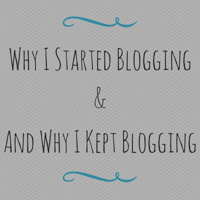Why I Started Blogging&And Why I Kept Blogging.png